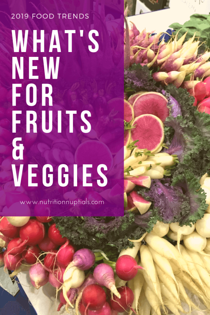 2019 Fruit and Vegetable Trends | Nutrition Nuptials | Mandy Enright MS RDN RYT
