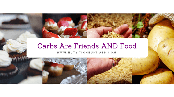 Carbs Are Friends AND Food