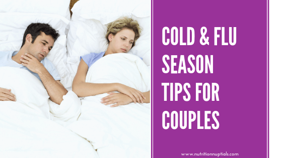 Cold and Flu Season Tips for Couples