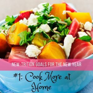 Cook at Home| Nutrition Nuptials |Mandy Enright MS RDN RYT| New year Goals