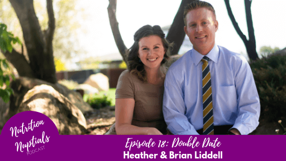 Nutrition-Nuptials-Episode-18-Double-Date-Heather and Brian Liddell- The Doctor and the Dietitian
