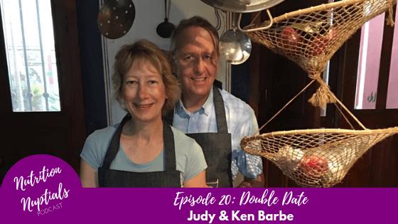 Nutrition-Nuptials-Episode-20 Double Date Judy & Ken Barbe