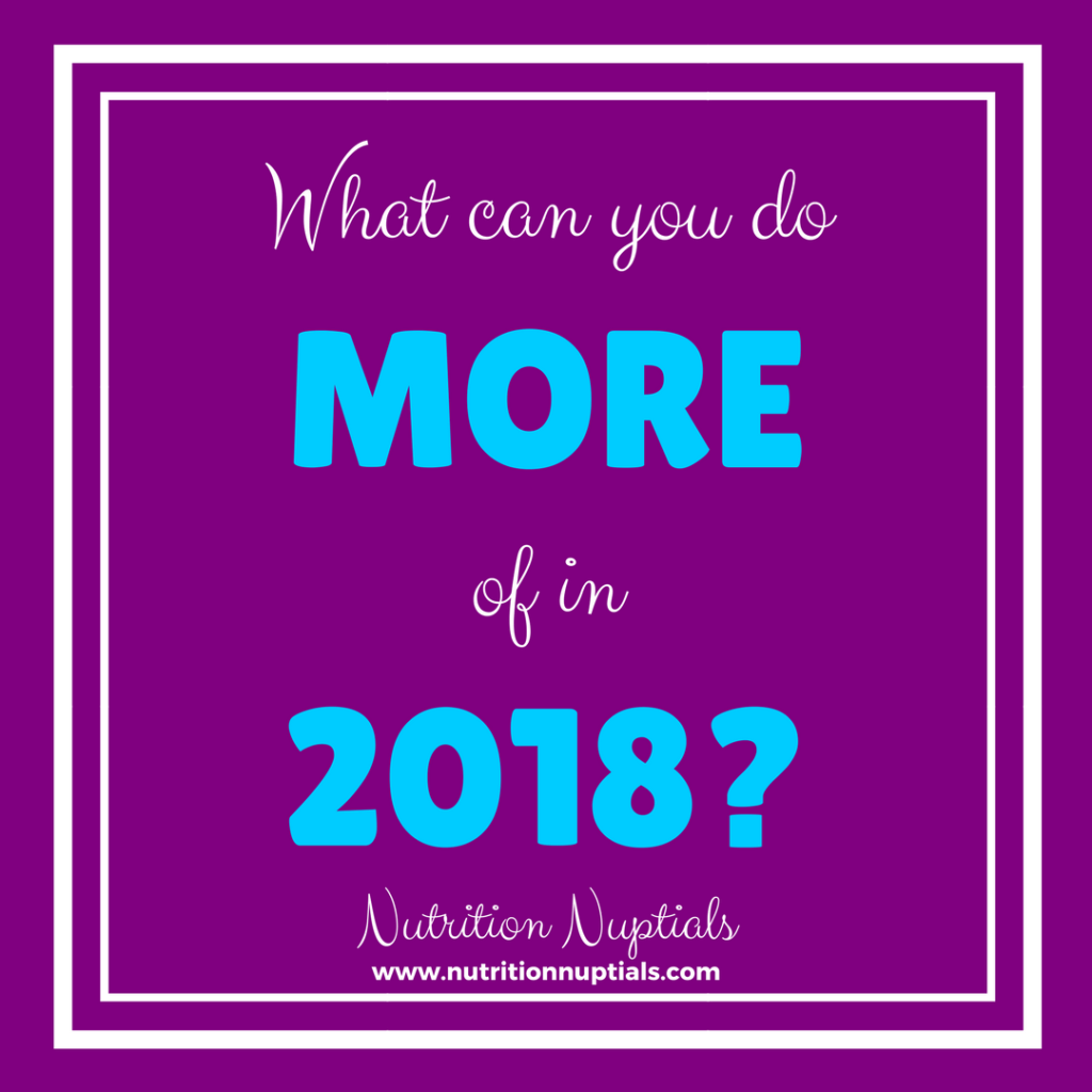 Do MORE in 2018 | Nutrition Nuptials | Mandy Enright MS RDN RYT