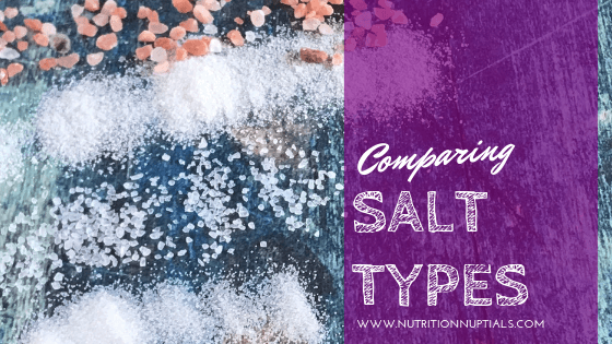 Comparing Different Types of Salt