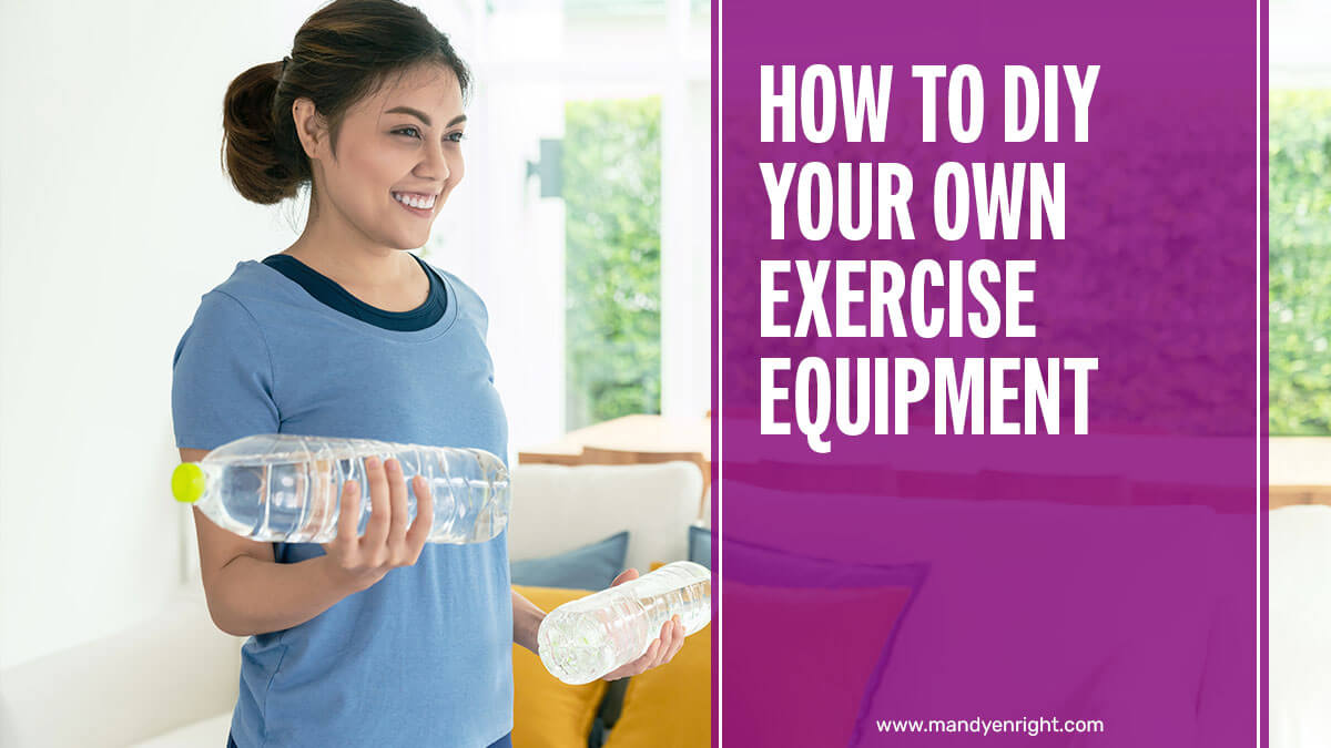 How to DIY Your Own Exercise Equipment